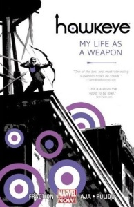 hawkeye volume one my life as a weapon