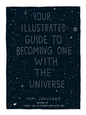 your-illustrated-guide-to-becoming-one-with-the-universe